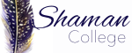 Shaman College    International and Online Studies of the Shamanic Arts