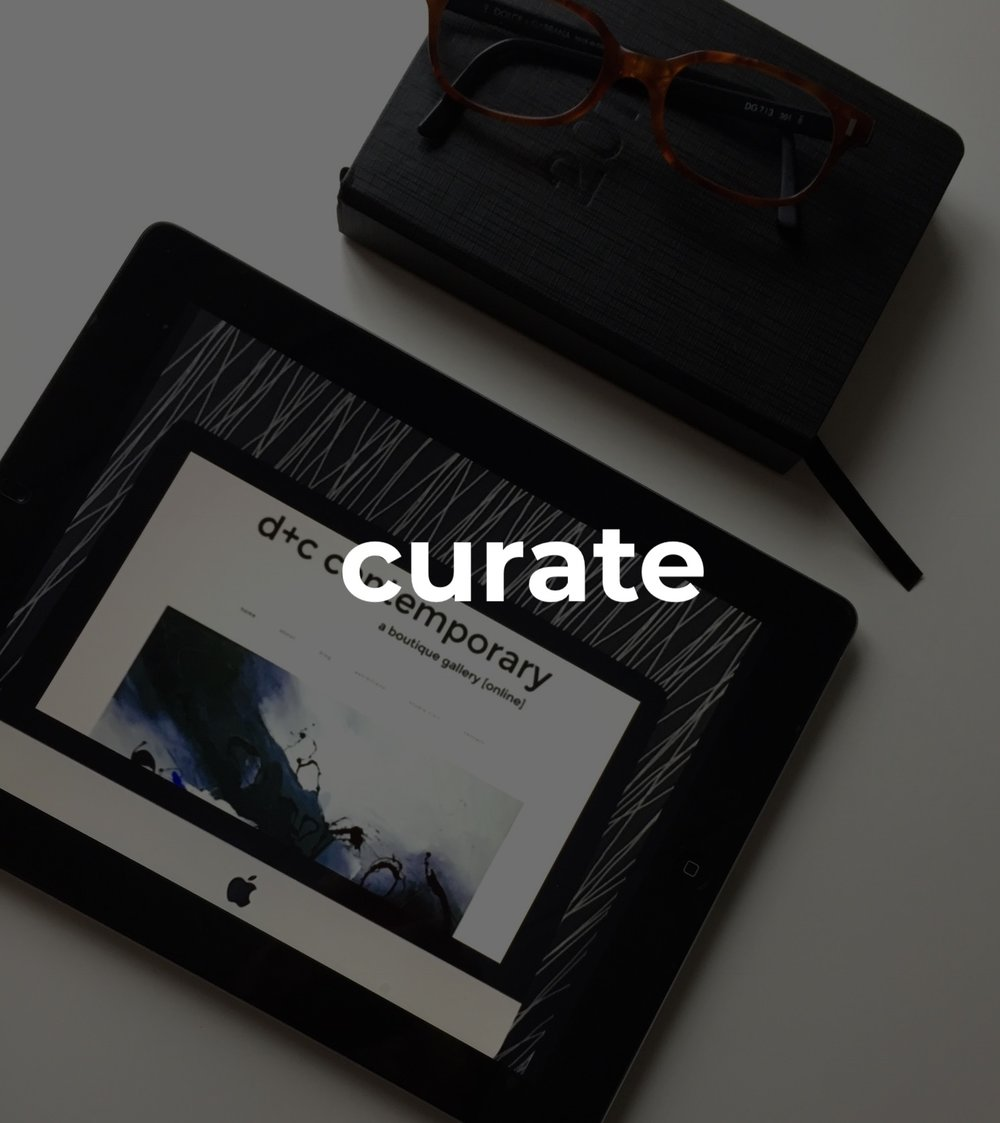 #curate   this package combines all of the elements of the first two and establishes a comprehensive brand id - it offers complete creative direction and a cultivated marketing campaign.