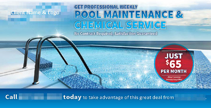 Note the adherence to our best practice post card design: Concise Front  Panel Headline: Get Professional Weekly Pool Maintenance and Chemical  Service