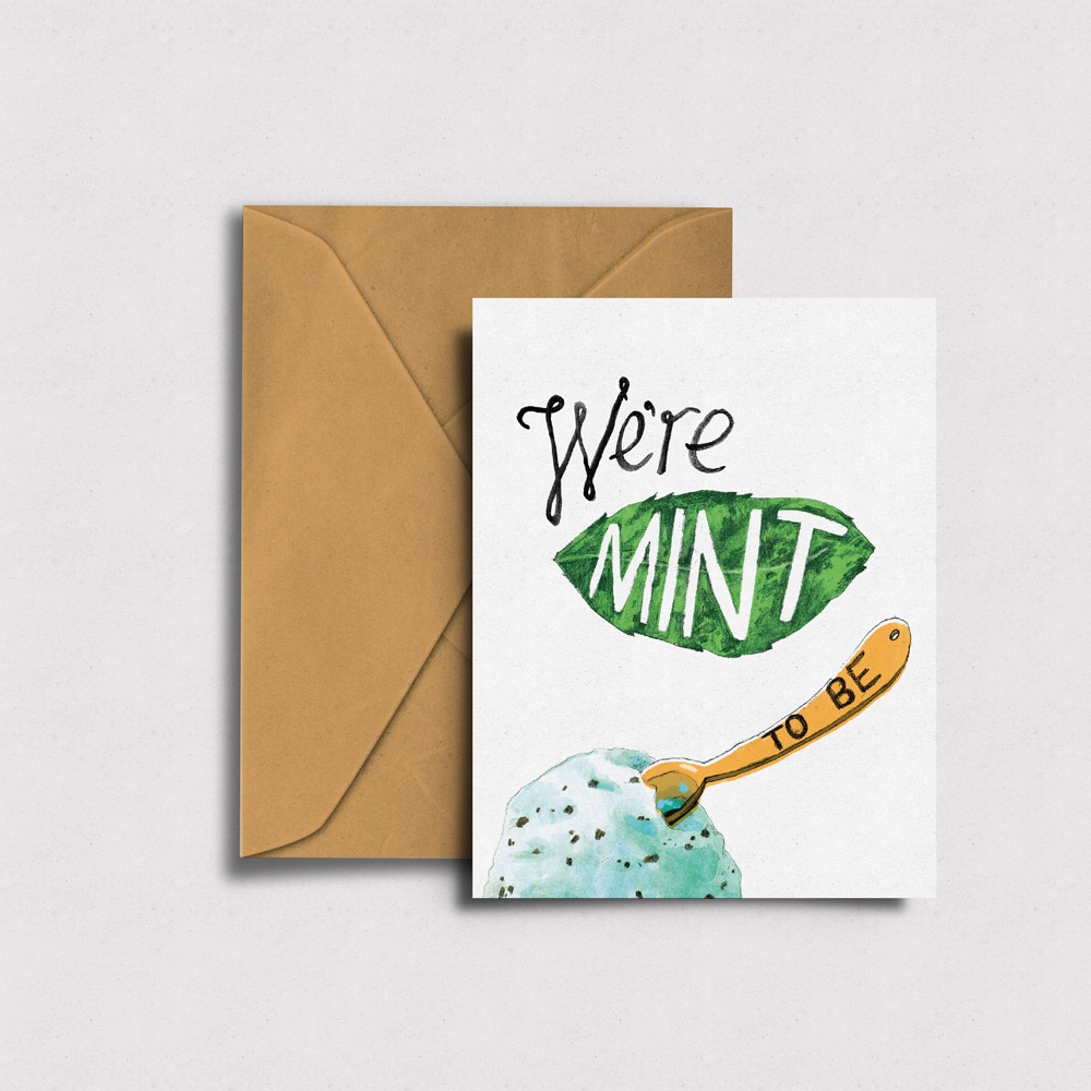 We're Mint To Be - Greeting Card →