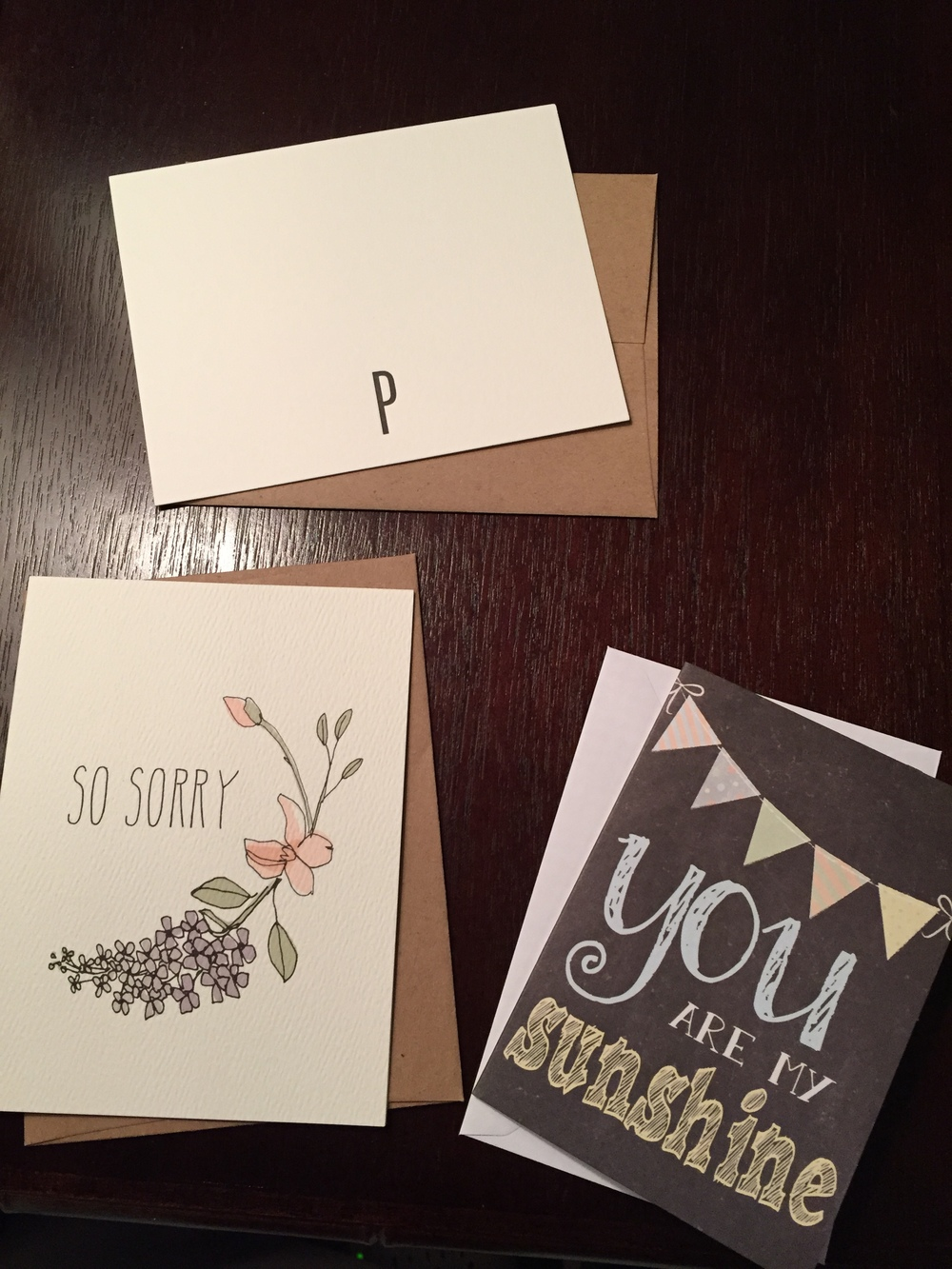 """I purchased the """"P"""" cards from a local vendor at a farmer's market - I will write my note to the mom who lost the baby. The """"So Sorry"""" card is from  Brown Ink  and I will write a note to my friend who lost her brother. I wrote Mandy a note on the """"You Are My Sunshine"""" card which I bought from Tuesday Morning."""