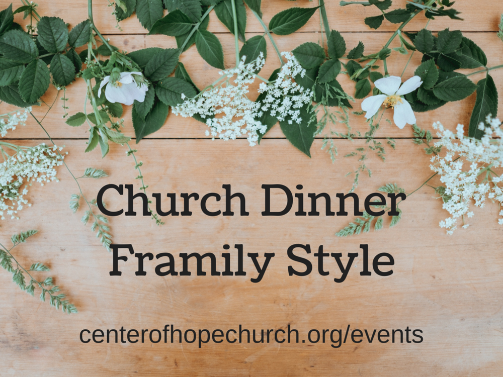 Family Church Dinner - Join us after church for dinner - Family Style!(please bring a covered meat/side dish)When: Sunday February 17th after serviceWhere: Hunter Hall (fellowship hall)Location: 2395 Shamrock Dr Venice FL 34293