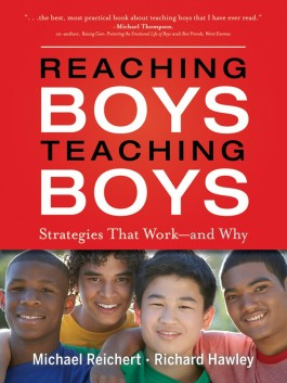 Reaching Boys, Teaching Boys: Strategies That Work--and Why