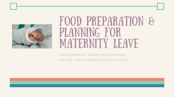 Food Preparation for Maternity leave.jpg