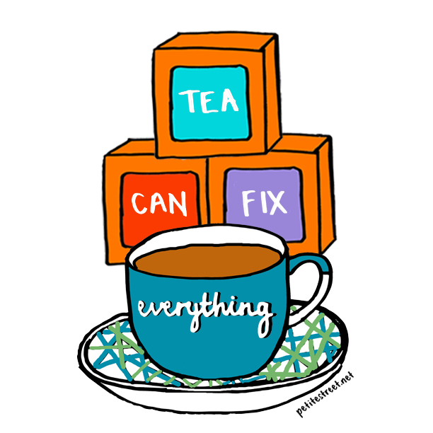 'Tea Can Fix Everything'