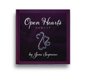 NEW!  OPEN HEARTS FAMILY  By Jane Seymour GET IT HERE - ONLY $15.00 BY CLICKING BELOW   Autographed Copies - CLICK HERE     Amazon.Com - CLICK HERE