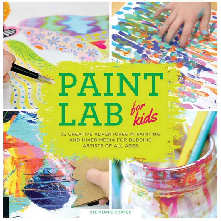 Paint Lab for Kids by Stephanie Corfee. Preview the book here.