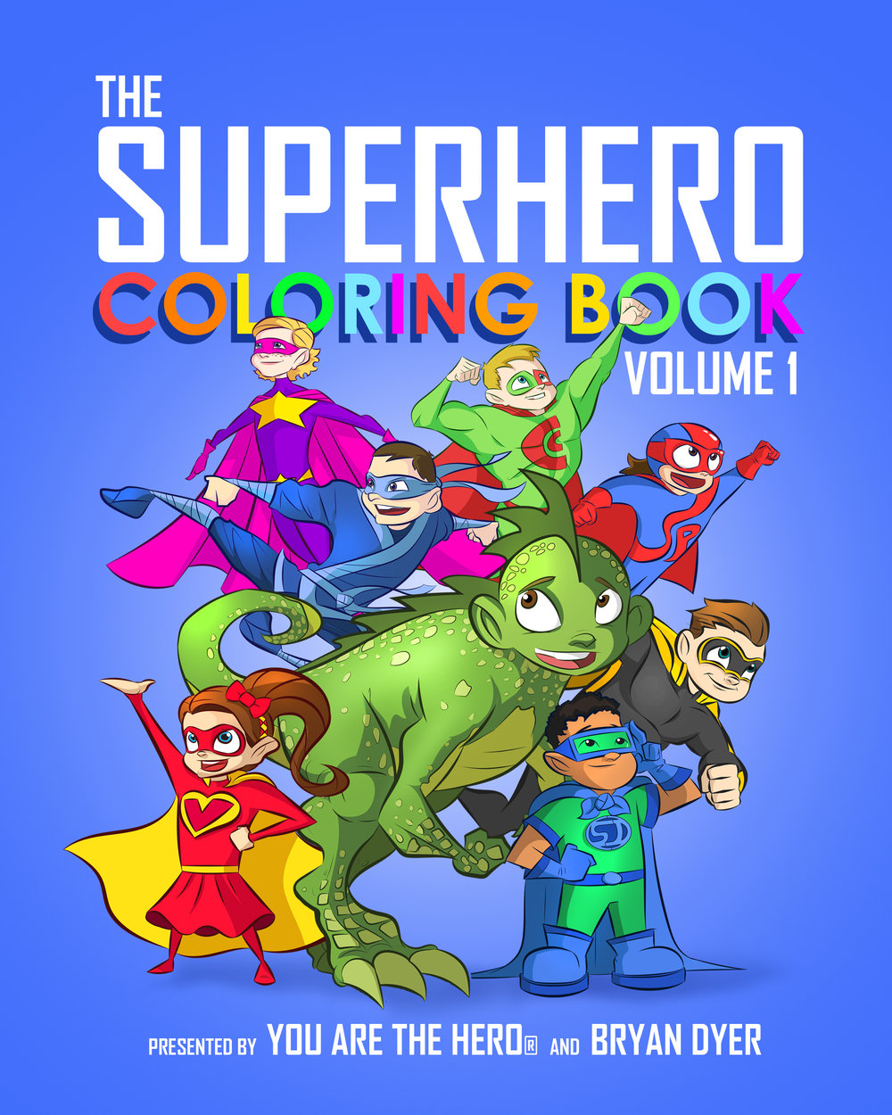 The Superhero Coloring Book: Volume 1 — You Are the Hero