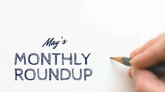 Monthly Roundup: May