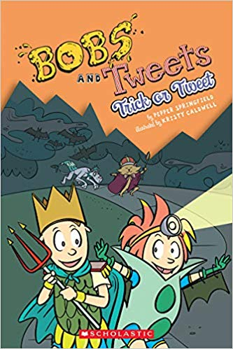 Trick or Tweets Bobs and Tweets Pepper Springfield Scholastic Kristy Caldwell