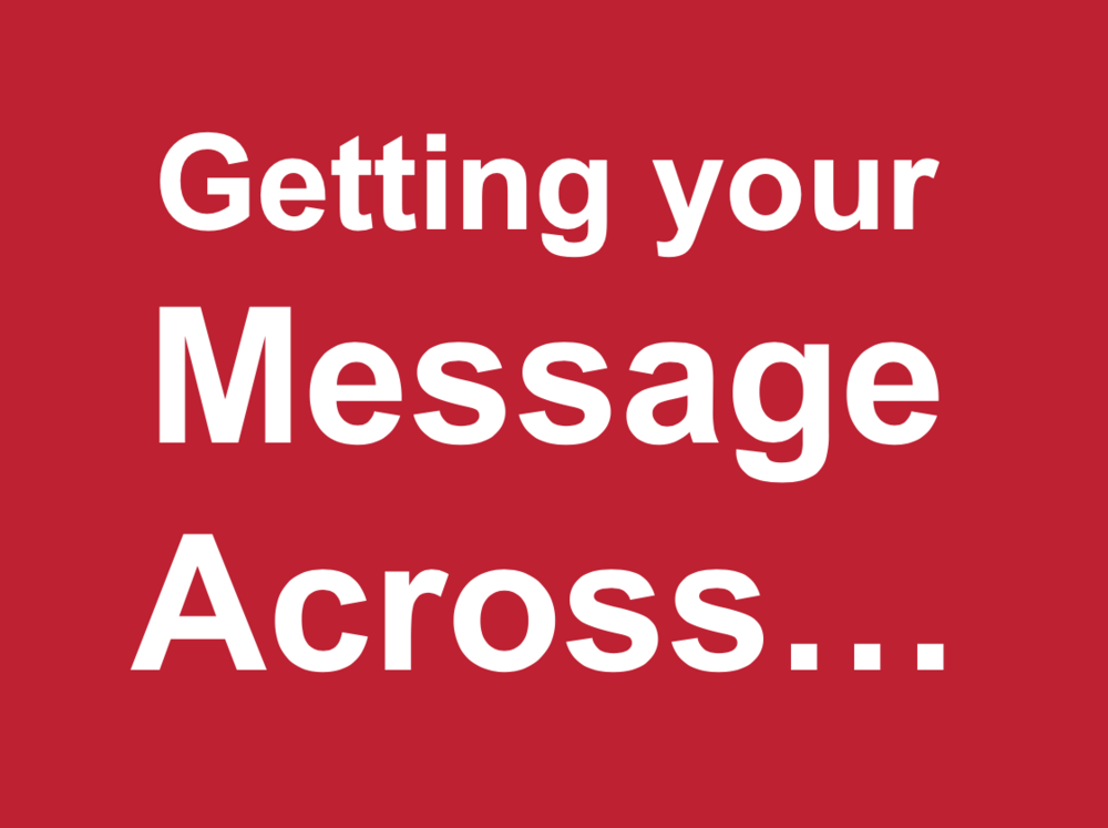 Getting your message across