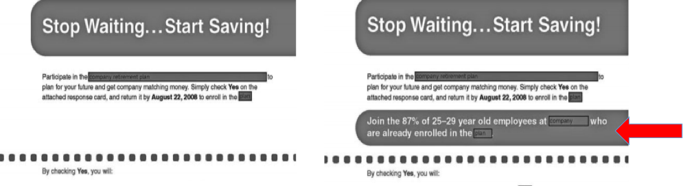 "The visual on the left is an excerpt from the ""Control"" letter, without peer information. The visual on the right is an excerpt from the ""Peer Information"" letter. The red arrow points to a box describing the percentage of similarly-aged individuals who had enrolled in the company's retirement savings program."
