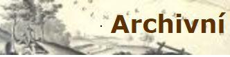 Ústřední archiv - Archivní mapy, zejména stabilního katastr.