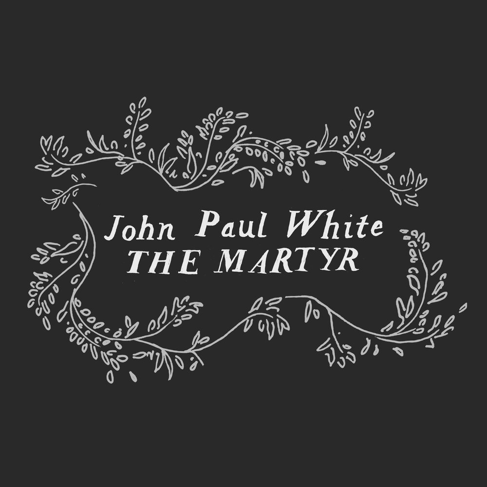 SL018:  John Paul White-  The Martyr b/w Maple Hill