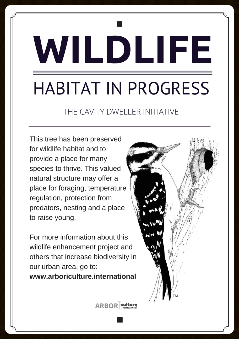 Habitat sign for ongoing urban habitat enhance projects. Aluminum printed signs with or without Arboriculture International logo available at $30. Pre-drilled signs and screws included.    Click here to make an order.