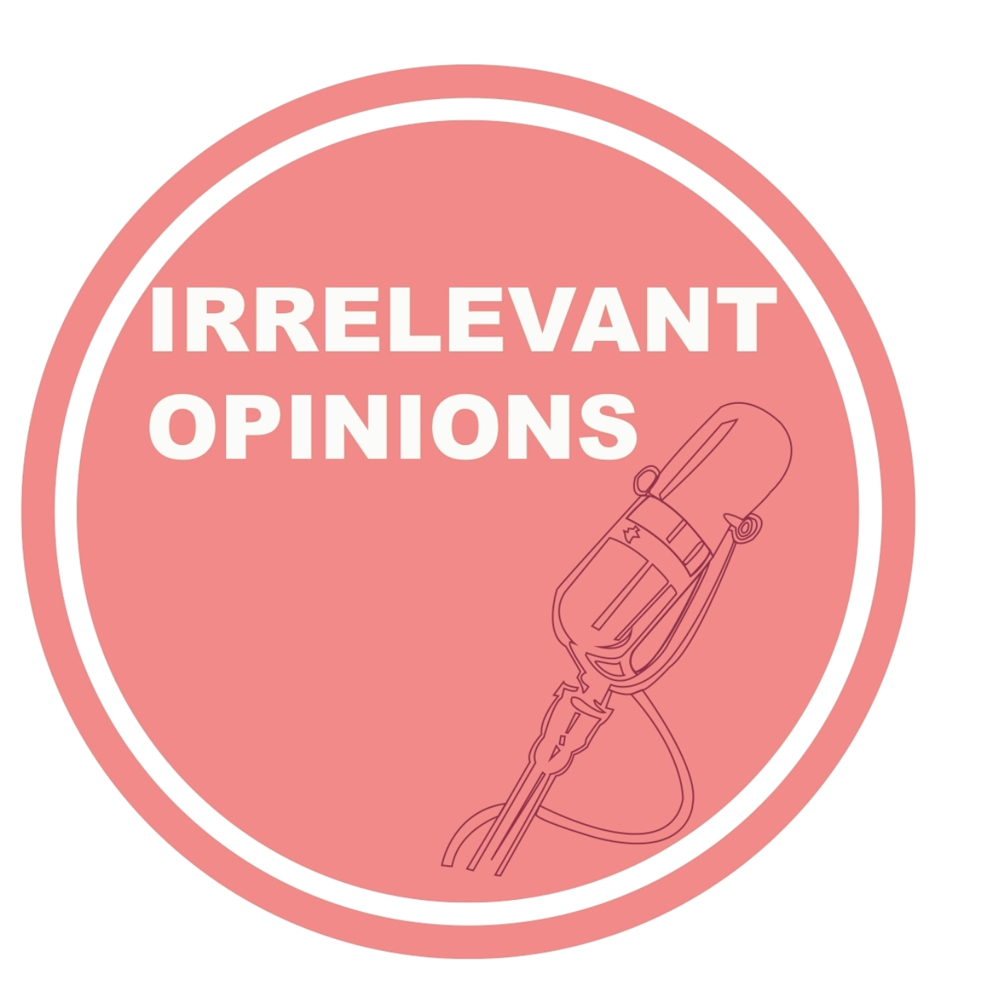 Irrelevant Opinions - Irrelevant Opinions