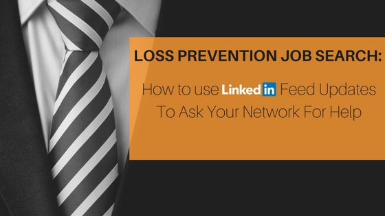 Loss Prevention Job Search How To Use LinkedIn Feed Updates To Ask