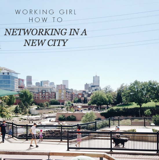 Working Girl How To: Networking in a New City