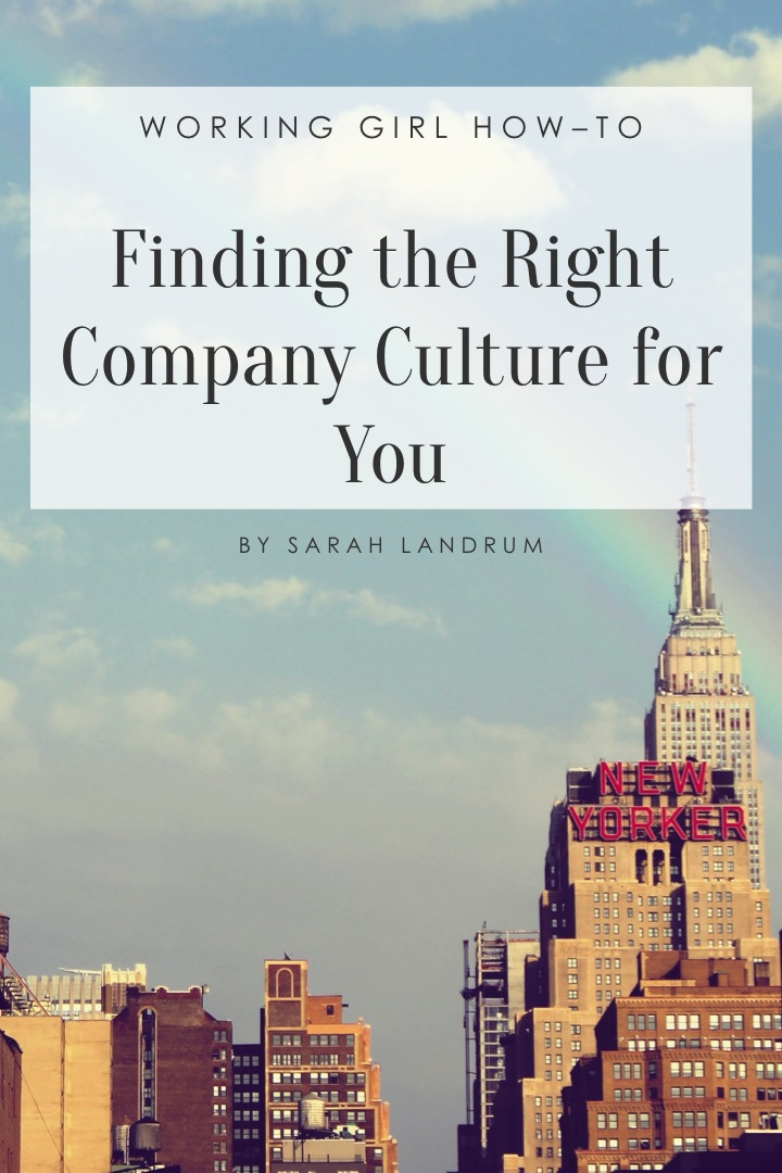 Working Girl How-To: Finding the Right Company Culture for You