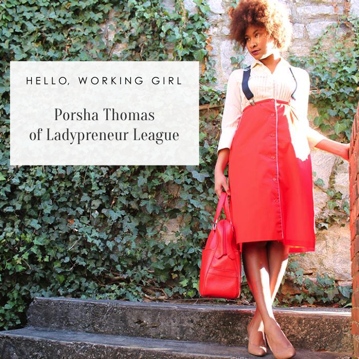 Hello, Working Girl: Porsha Thomas of Ladypreneur League