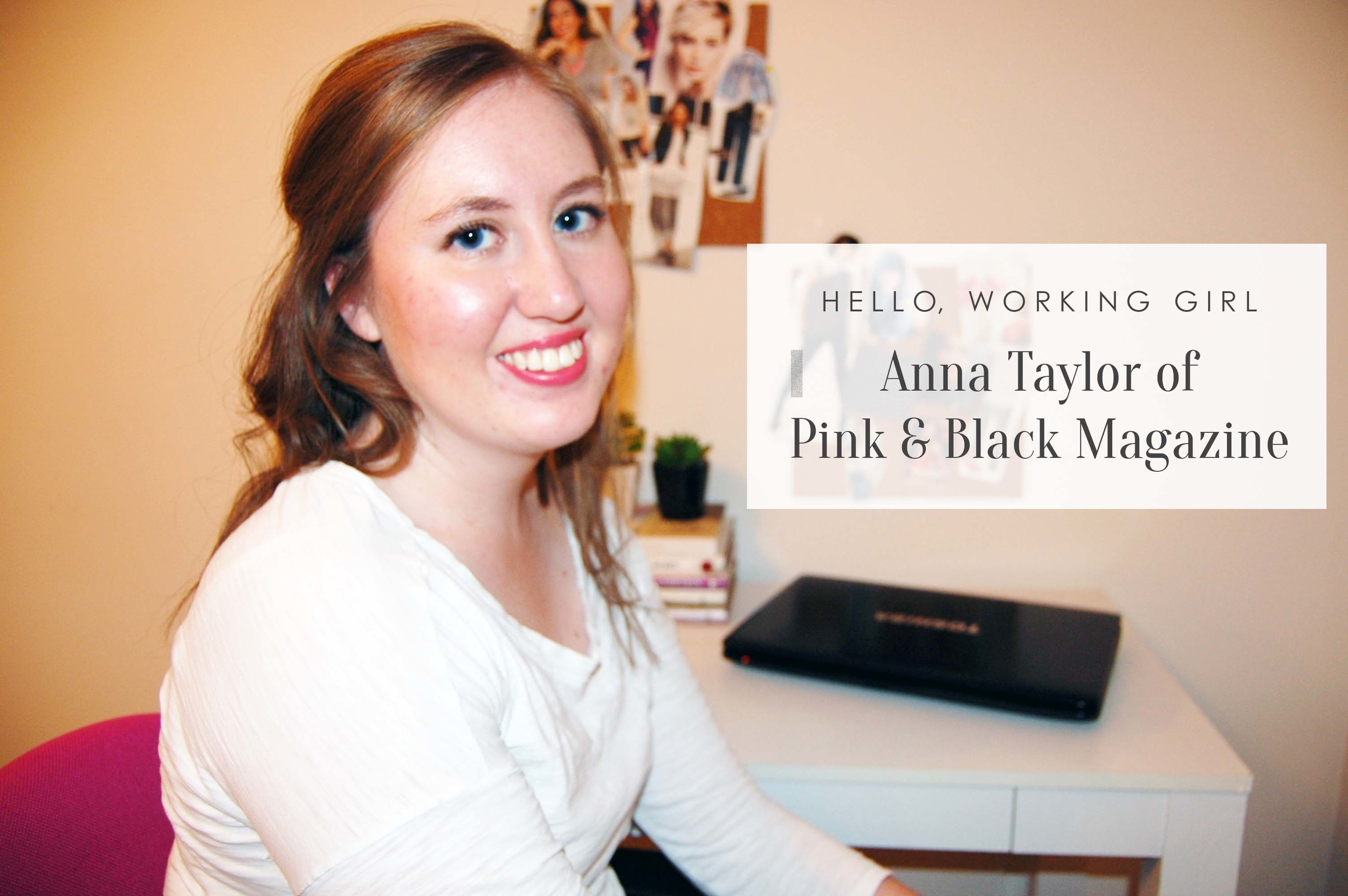 Hello, Working Girl: Anna Taylor of Pink & Black Magazine