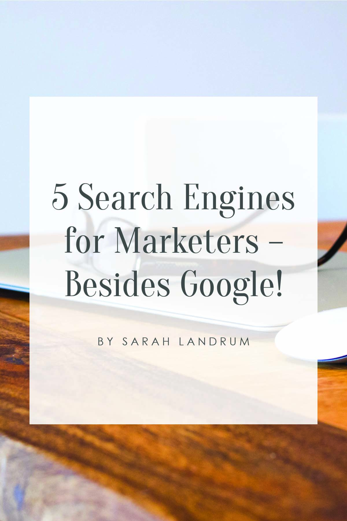 5 Search Engines for Marketers – Besides Google!