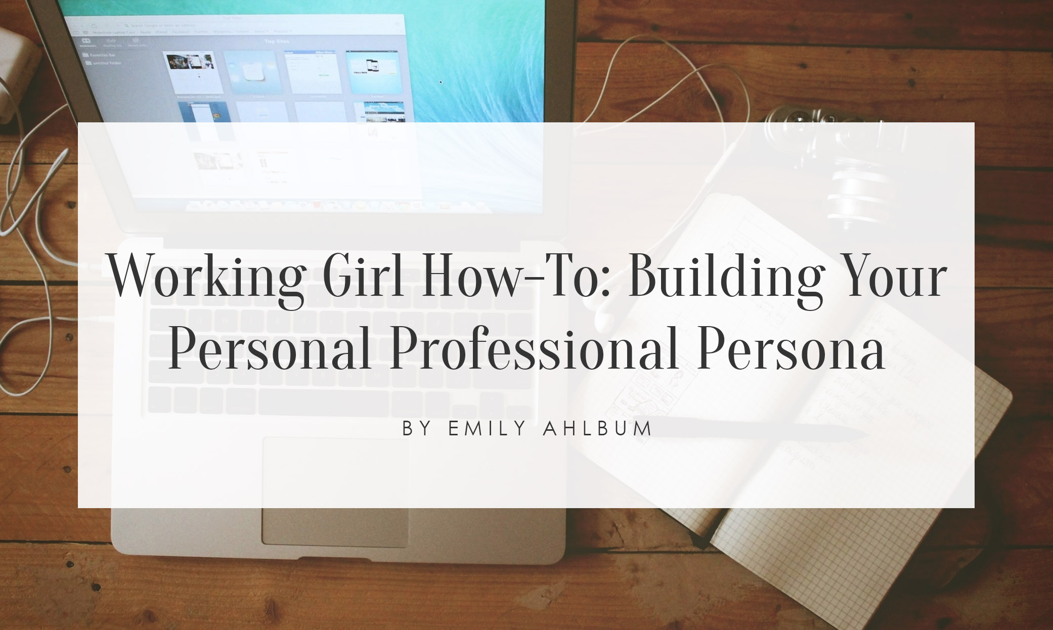 Working Girl How-To: Building Your Personal Professional Persona