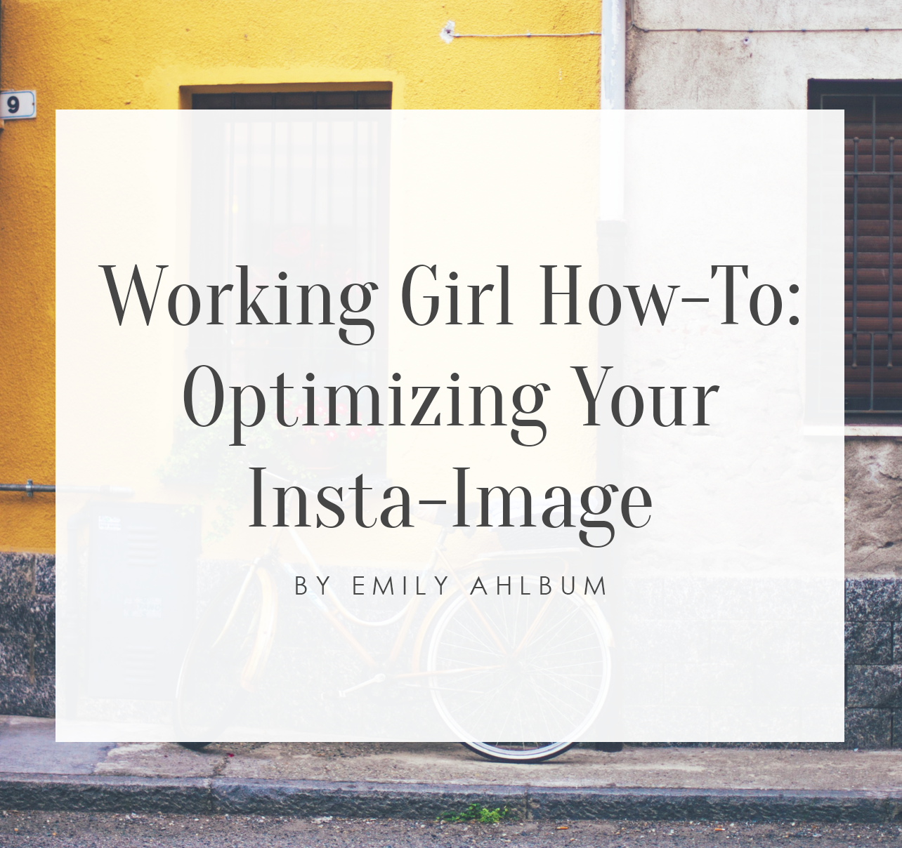 Working Girl How-To: Optimizing Your Insta-Image