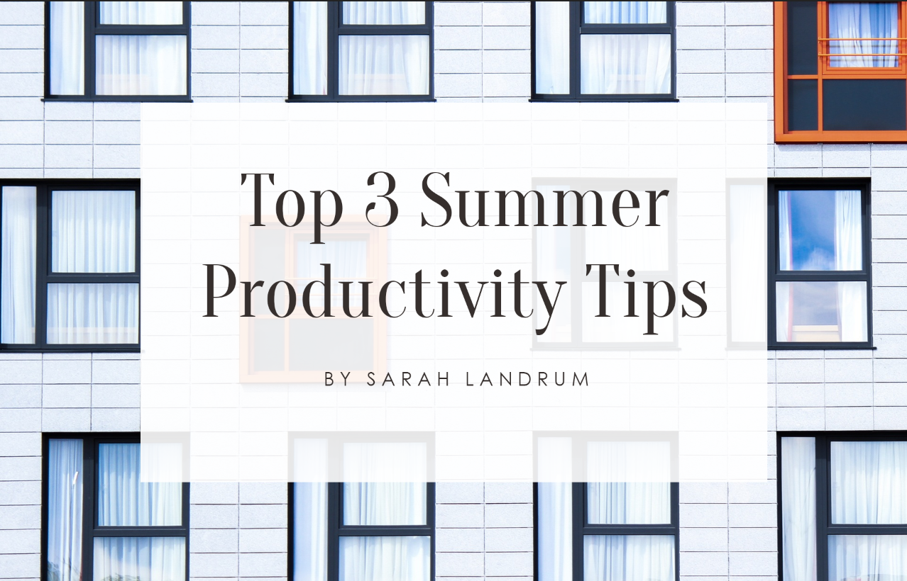 That Working Girl - Top 3 Summer Productivity Tips