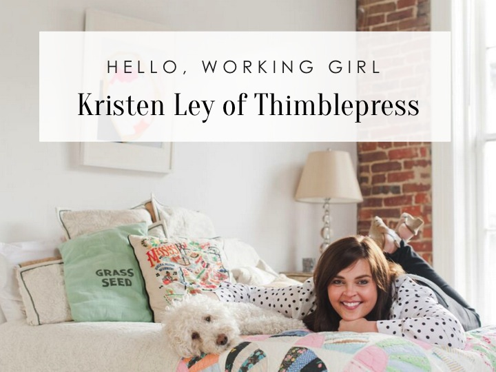 Hello, Working Girl: Kristen Ley of Thimblepress