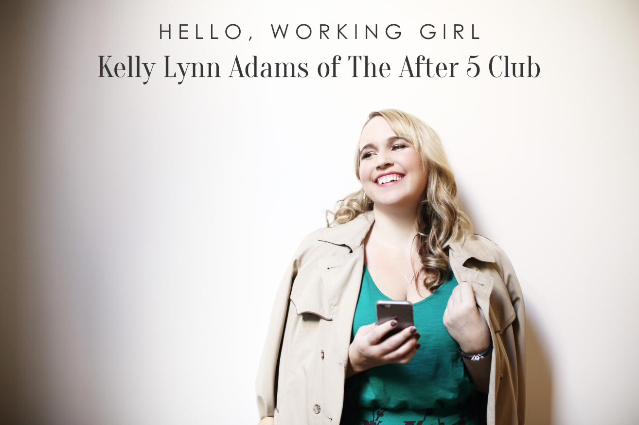 Hello, Working Girl: Kelly Lynn Adams of The After 5 Club