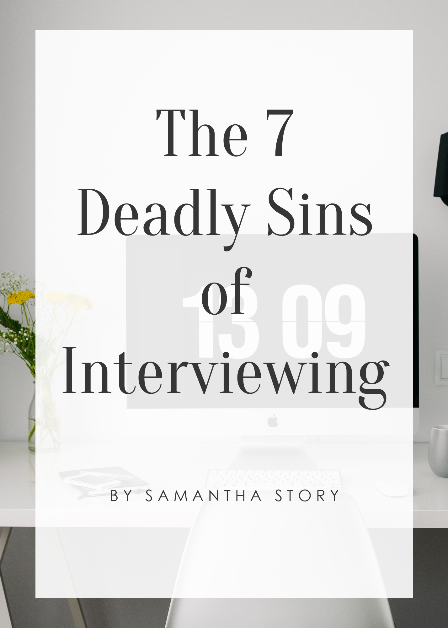 That Working Girl | The 7 Deadly Sins of Interviewing