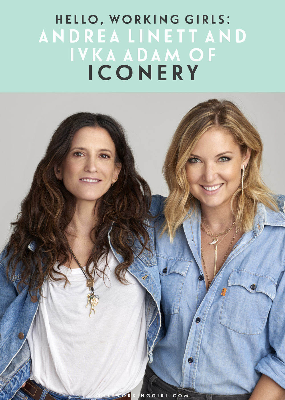 Hello, Working Girls: Andrea Linett and Ivka Adam of Iconery