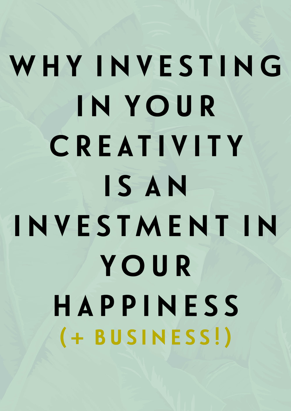 Investing In Your Creativity and Business