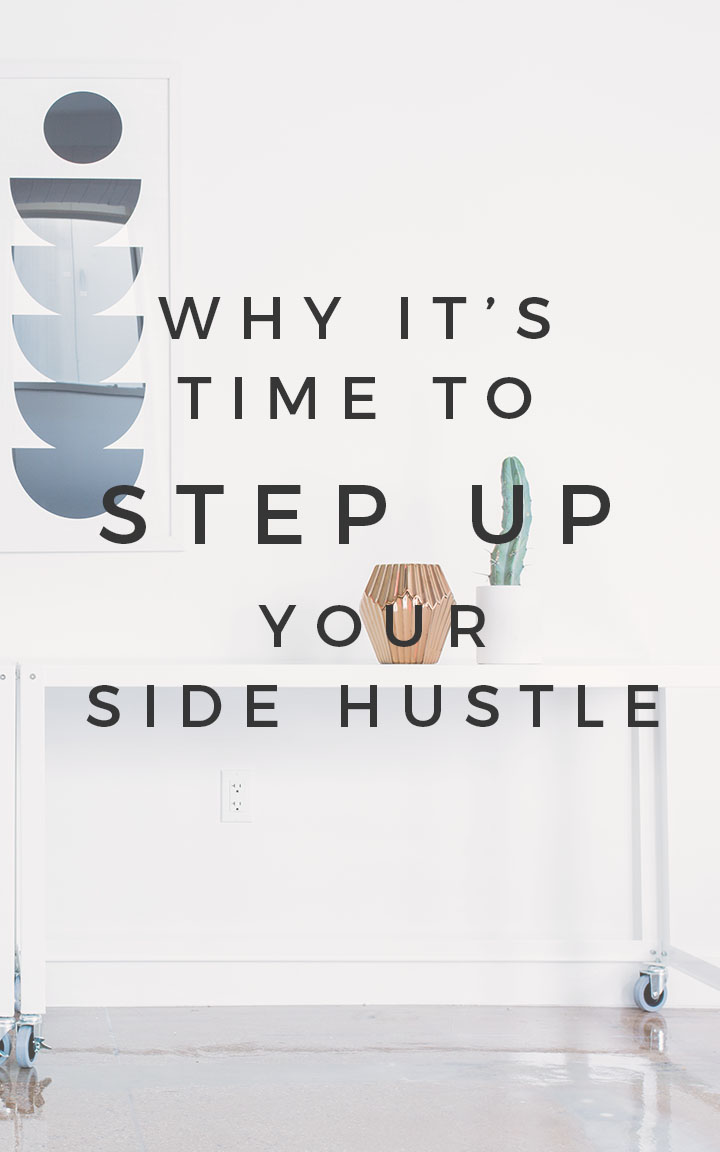 Why It's Time to Step Up Your Side Hustle