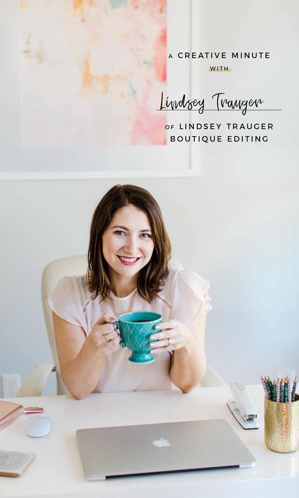 A Creative Minute With... Lindsey Trauger of Lindsey Trauger Boutique Editing