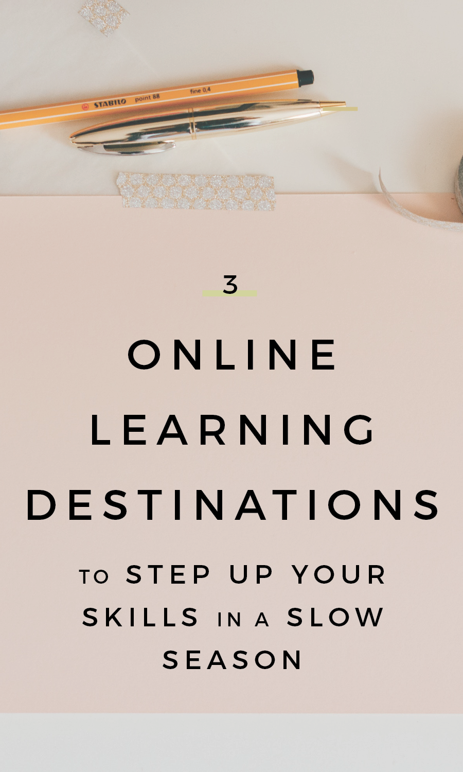 3 Online Learning Destinations To Step Up Your Skills In A Slow Season