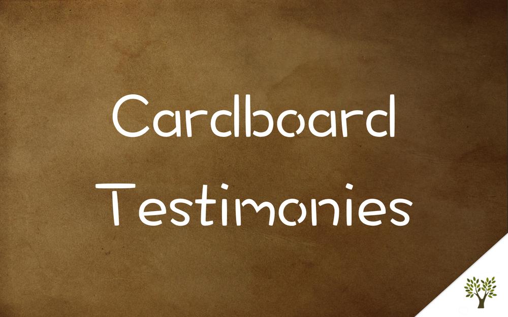 Cardboard Testimonies - April 5, 2015