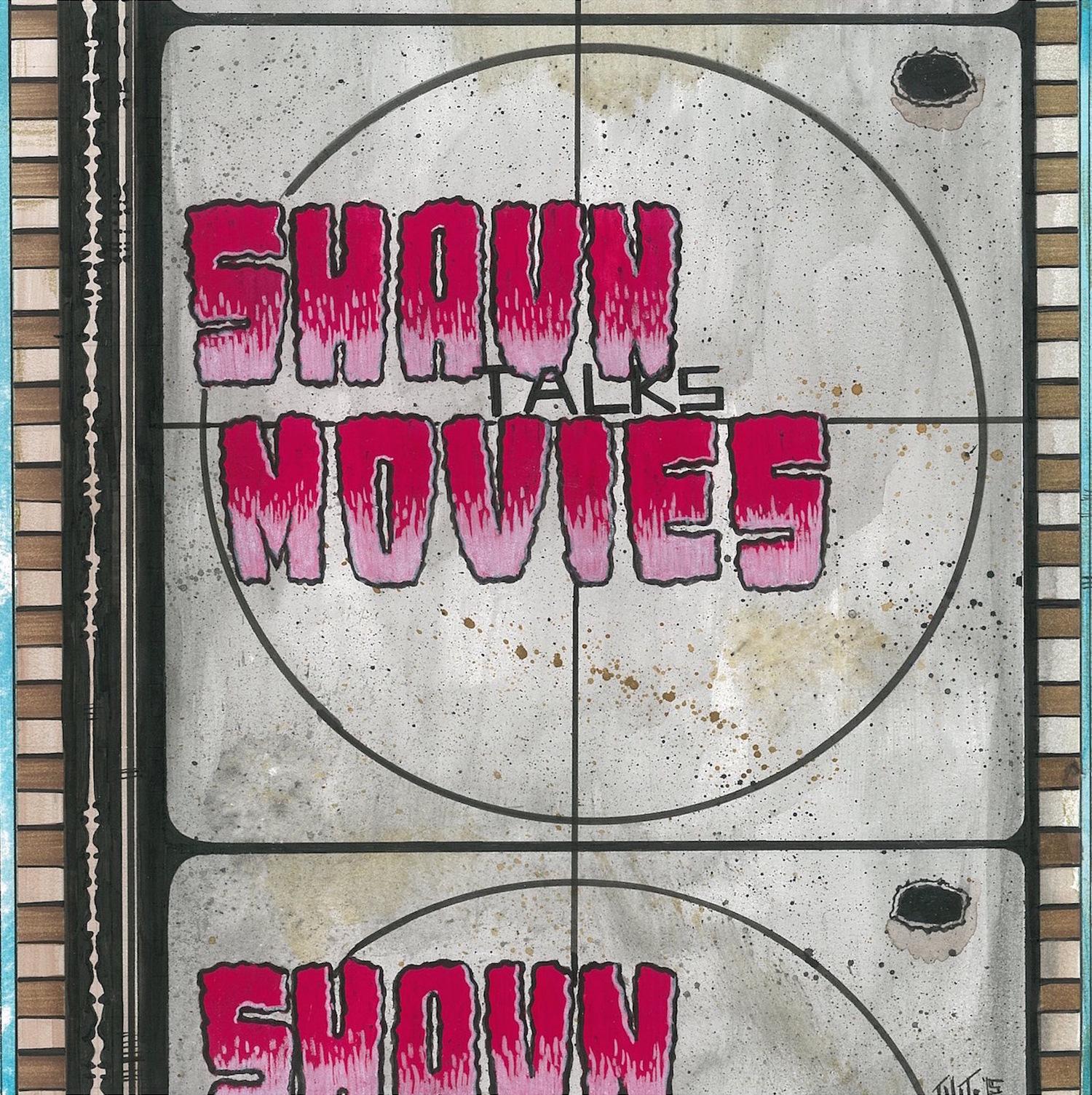 Shaun Talks Movies - Shaun Talks Movies