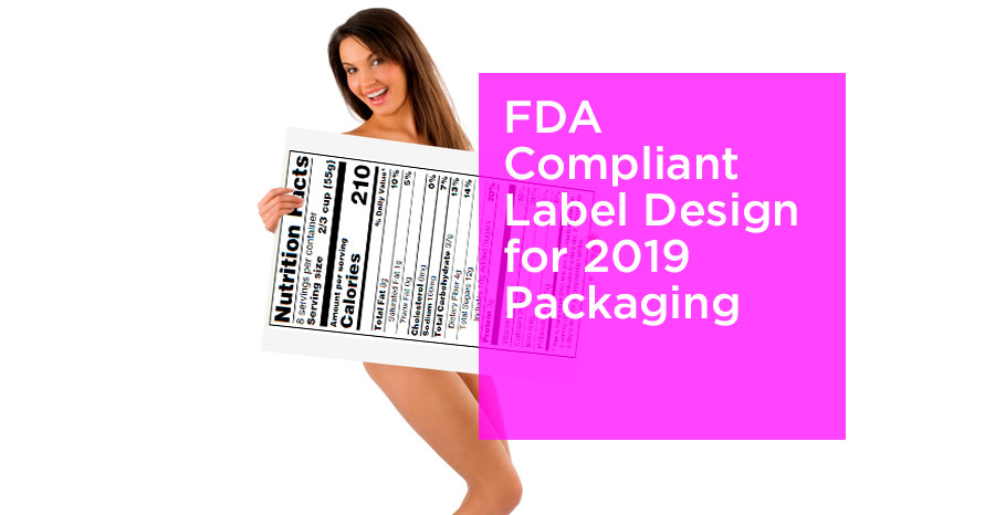 FDA-Nutrition-Facts-label-compliance-guidelines-for-2019-on-packaging-design-San-diego-california-3.jpg