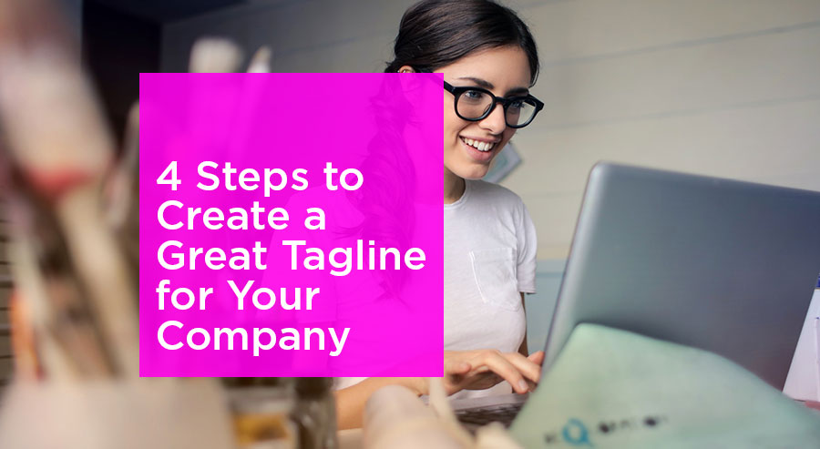 Four Steps to Coming Up with a Powerful Tagline for Your Company
