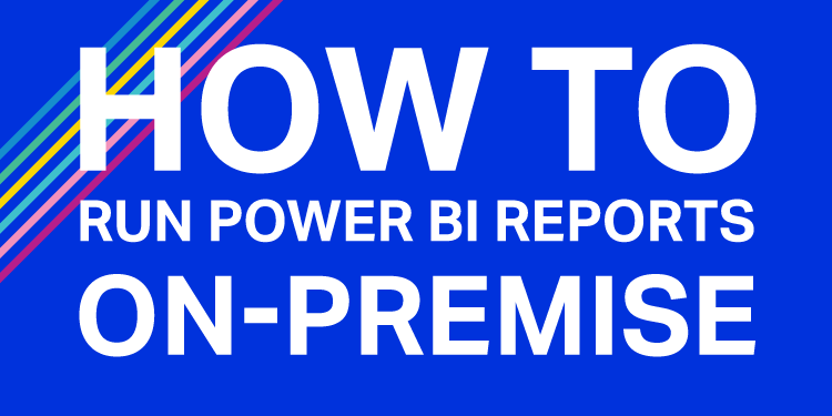 How-to: Run Power BI reports on-premise — CGI Advanced Analytics