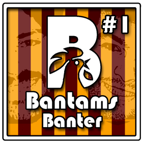 The first 'Bantams Banter' podcast image.