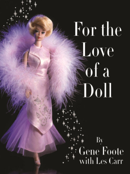 For the Love of a Doll by Gene Foote.
