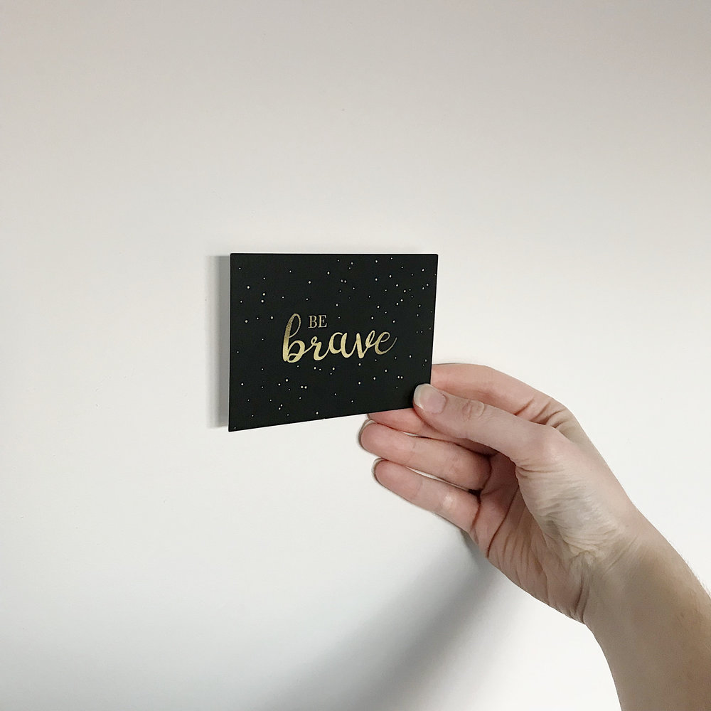 Be Brave print by beautiful  @ali_marriott_