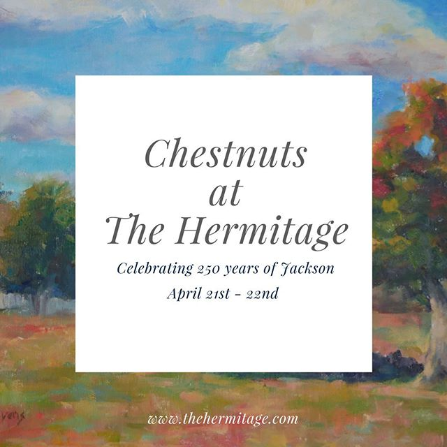 The Chestnut Group, Plein Air Painters for the Land, and The Andrew Jackson Foundation have partnered for a very special event.  This art exhibition and sale features recent works painted on The Hermitage grounds by Chestnut Group members and will be held at The Cabin By The Spring on Friday, April 21st and Saturday, April 22nd from 9a - 5p. #7thPresident #chestnutsatthehermitage #aj250