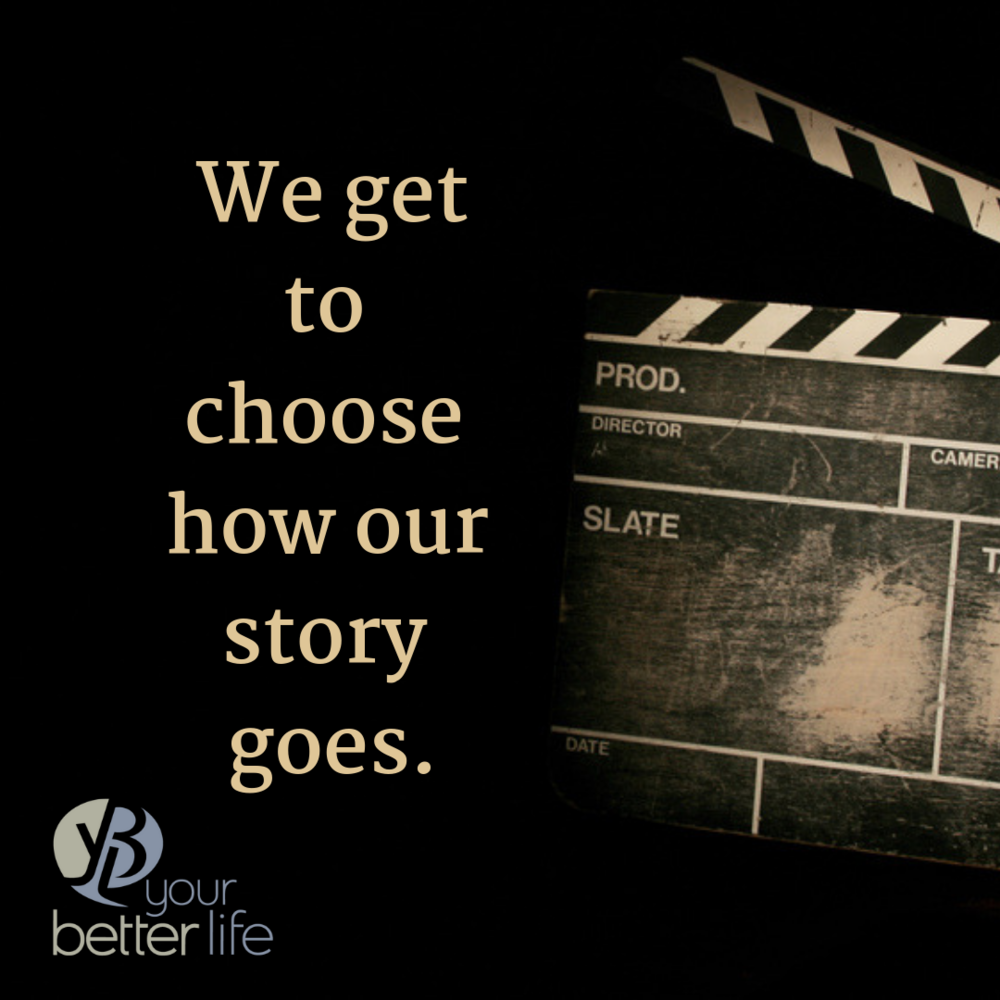 Copy of We get We get to choose how our story goes.to choose how our story goes..png