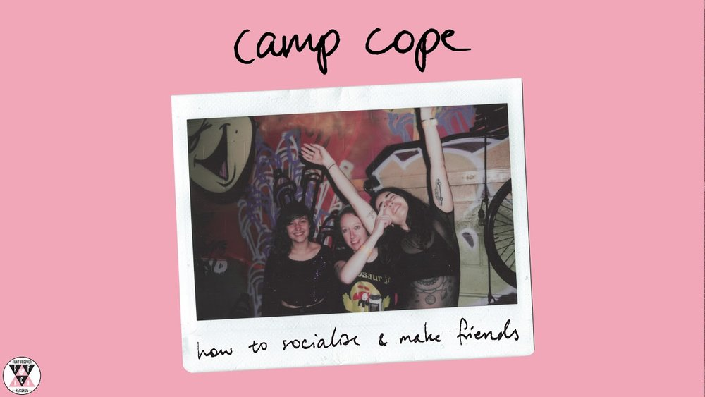 "Camp Cope ""How To Socializes and Make Friends"""