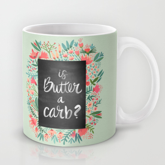 Is Butter a Carb?  •  11 oz mug $15
