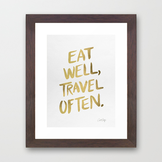 Eat Well, Travel Often  •  framed art print $35–$135